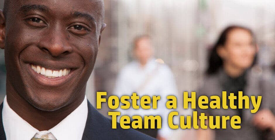 get promoted at work by fostering a healthy team culture